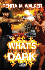 What's Done in the Dark by Renita M. Walker